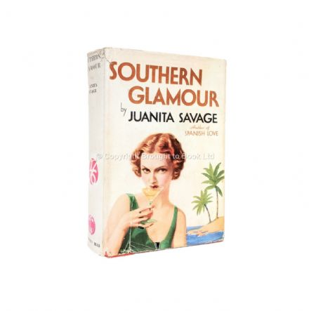 Southern Glamour by Juanita Savage First Edition Geoffrey Bles 1936